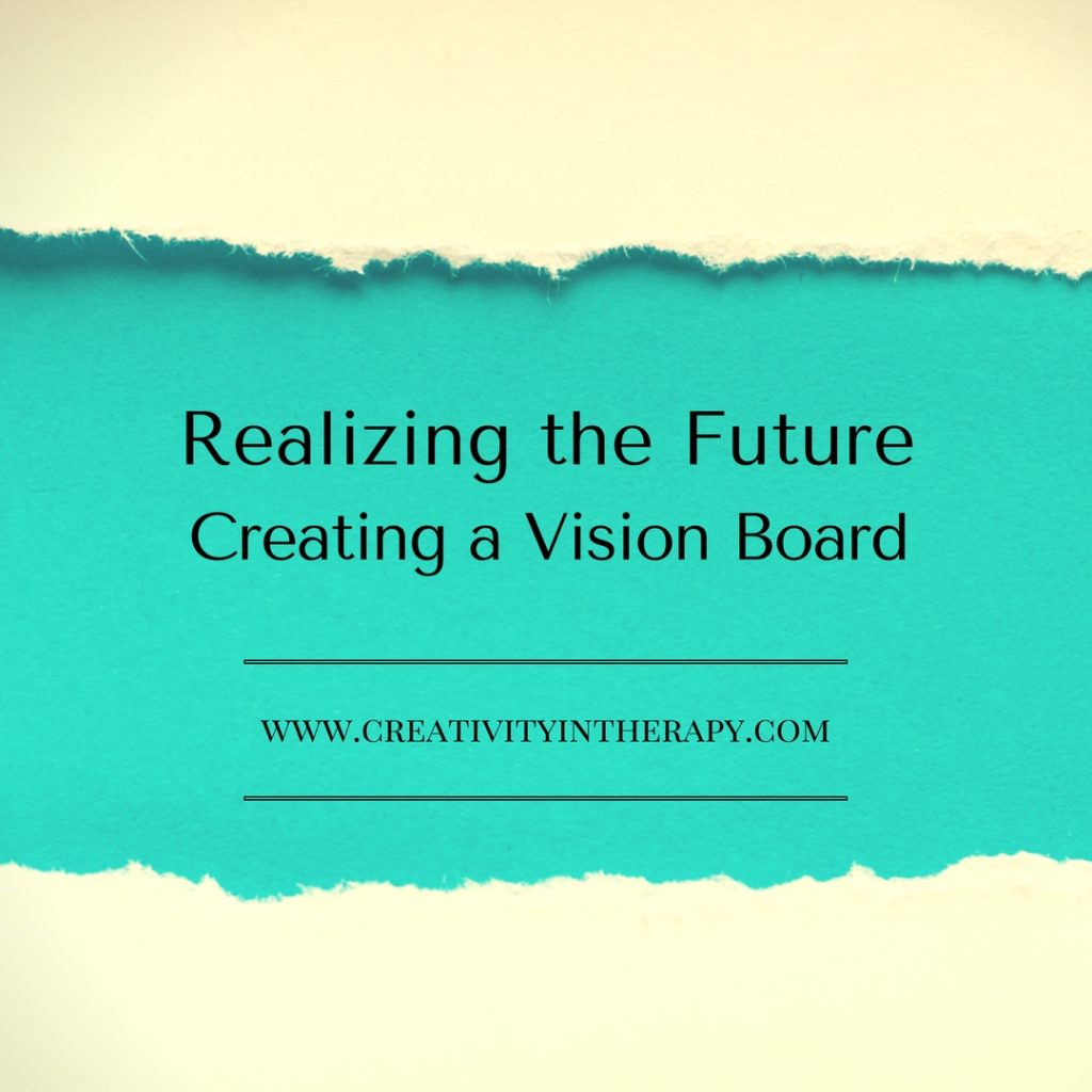Creating a Vision Board | Creativity in Therapy | Carolyn Mehlomakulu