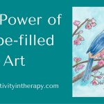 The Power of Hope-filled Art