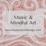 Music and Mindful Art