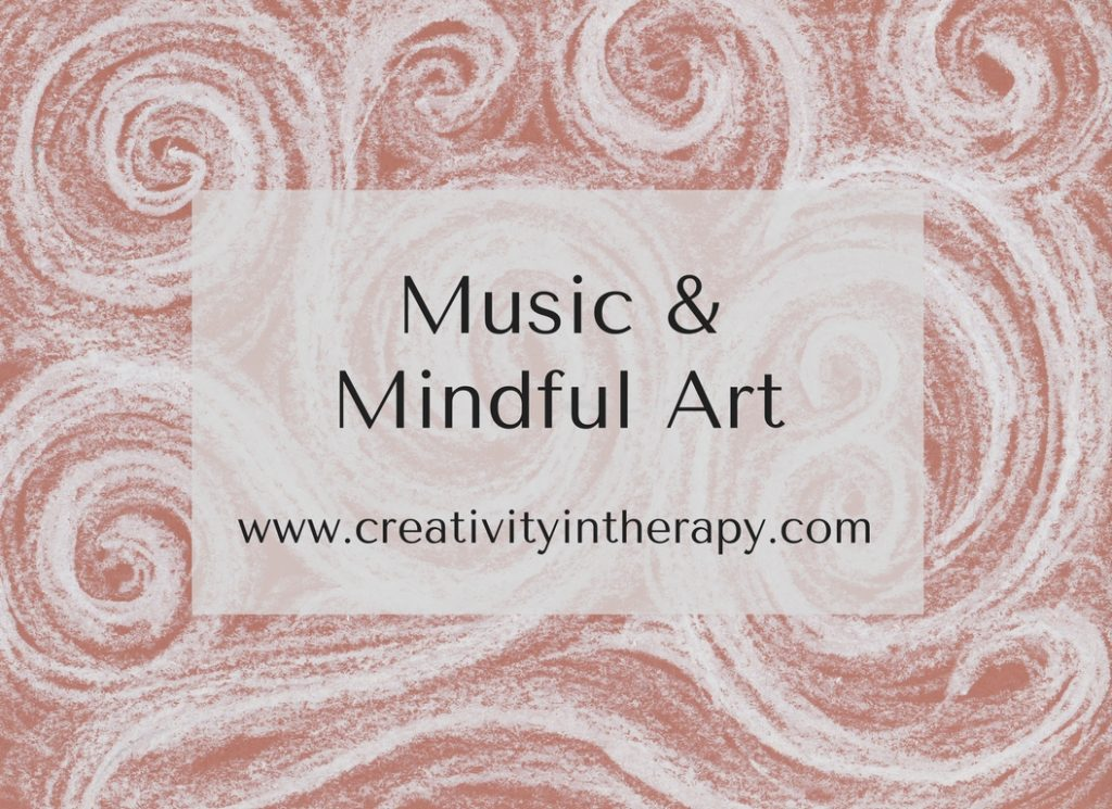 Music and Mindful Art (Creativity in Therapy) - art therapy directive making art that responds to music