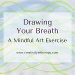 Drawing Your Breath – A Mindful Art Exercise