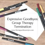 Expressive Goodbyes – Group Therapy Termination Art Activity