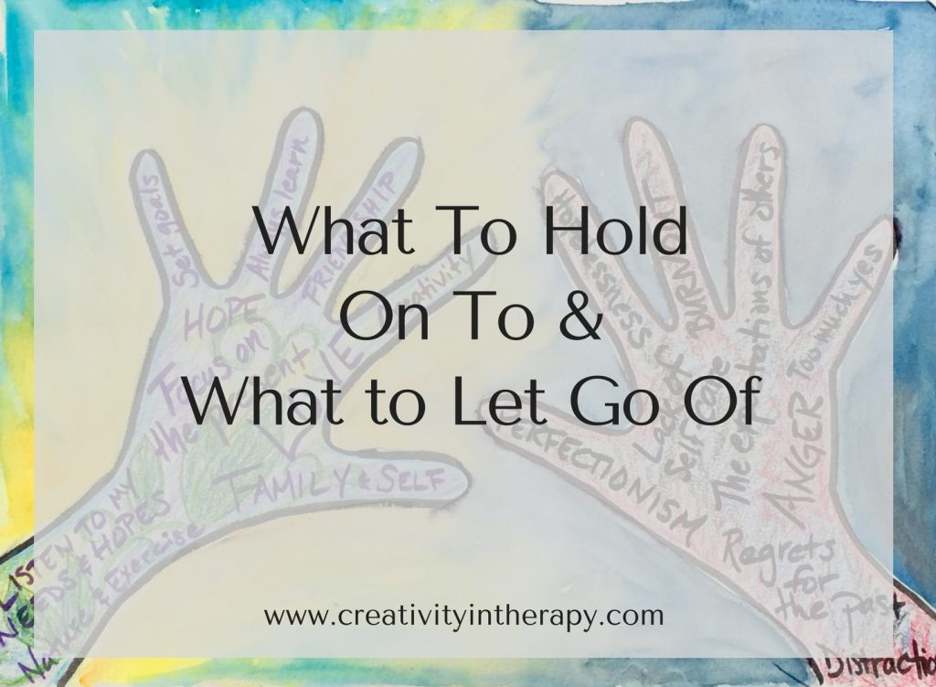 Hold On To and Let Go Art Therapy | Creativity in Therapy