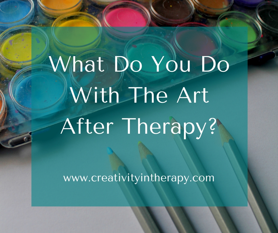 What Do You Do With The Art After Art Therapy? (Art Therapy Essentials from Creativity in Therapy)