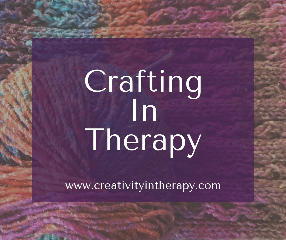 Crafts in Therapy | Creativity in Therapy