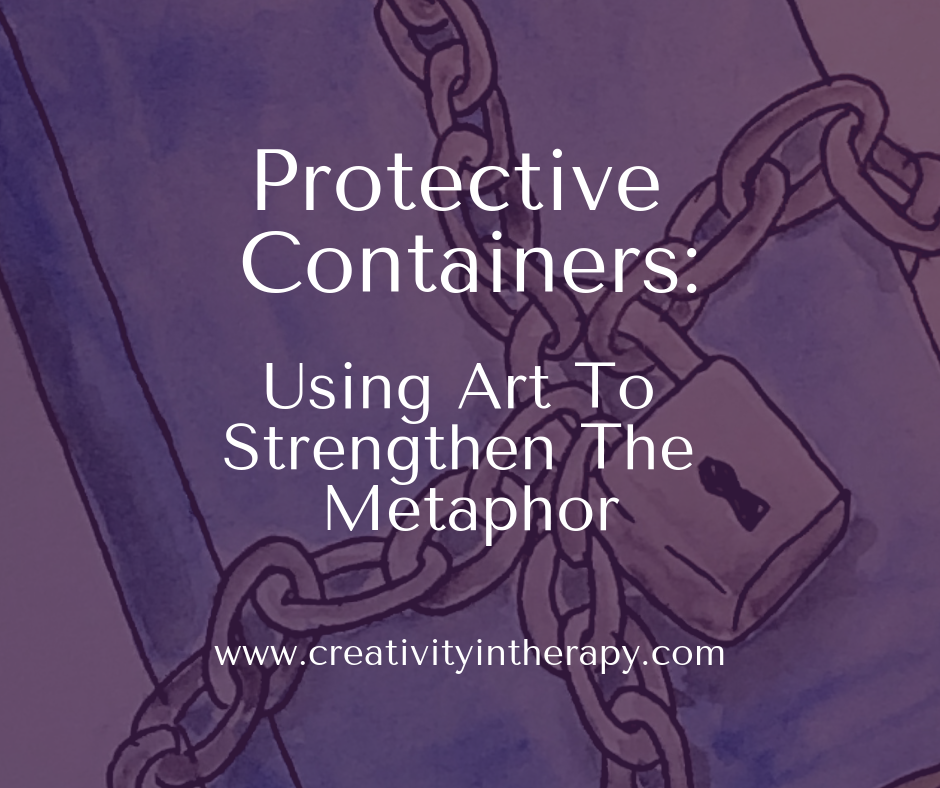 Protective Containers - Using Art To Strengthen The Metaphor