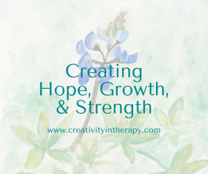 Creating Hope, Growth, and Strength Art Directive
