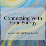 Connecting With Your Own Energy