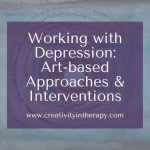 Working With Depression – Art-based Approaches and Directives