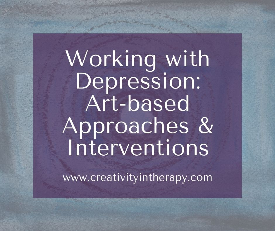 Working with Depression - Art-based Approaches and Interventions