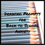 Drawing Prompts for Back to School Anxiety