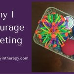 Why I Encourage Fidgeting