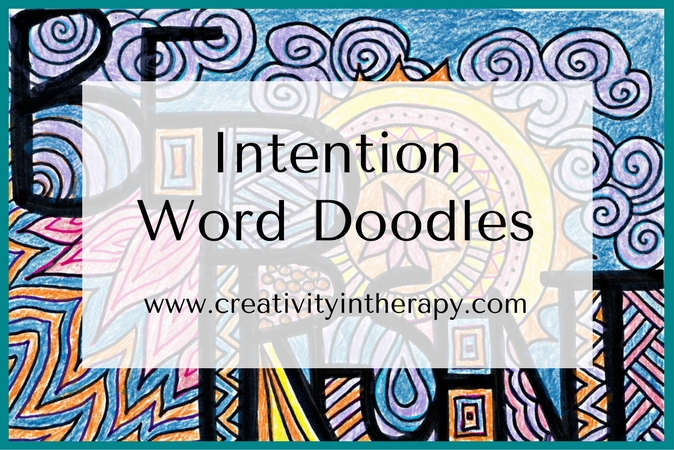 Intention Word Doodles | Creativity in Therapy | Carolyn Mehlomakulu