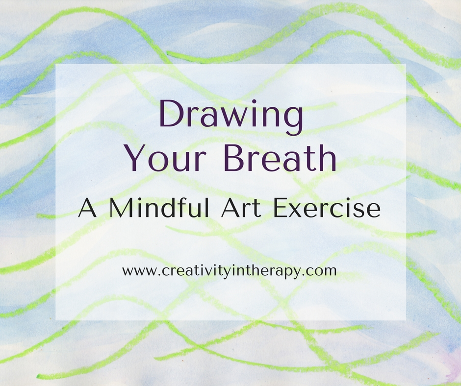 Drawing Your Breath - A Mindful Art Exercise | Creativity in Therapy