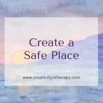 Create a Safe Place