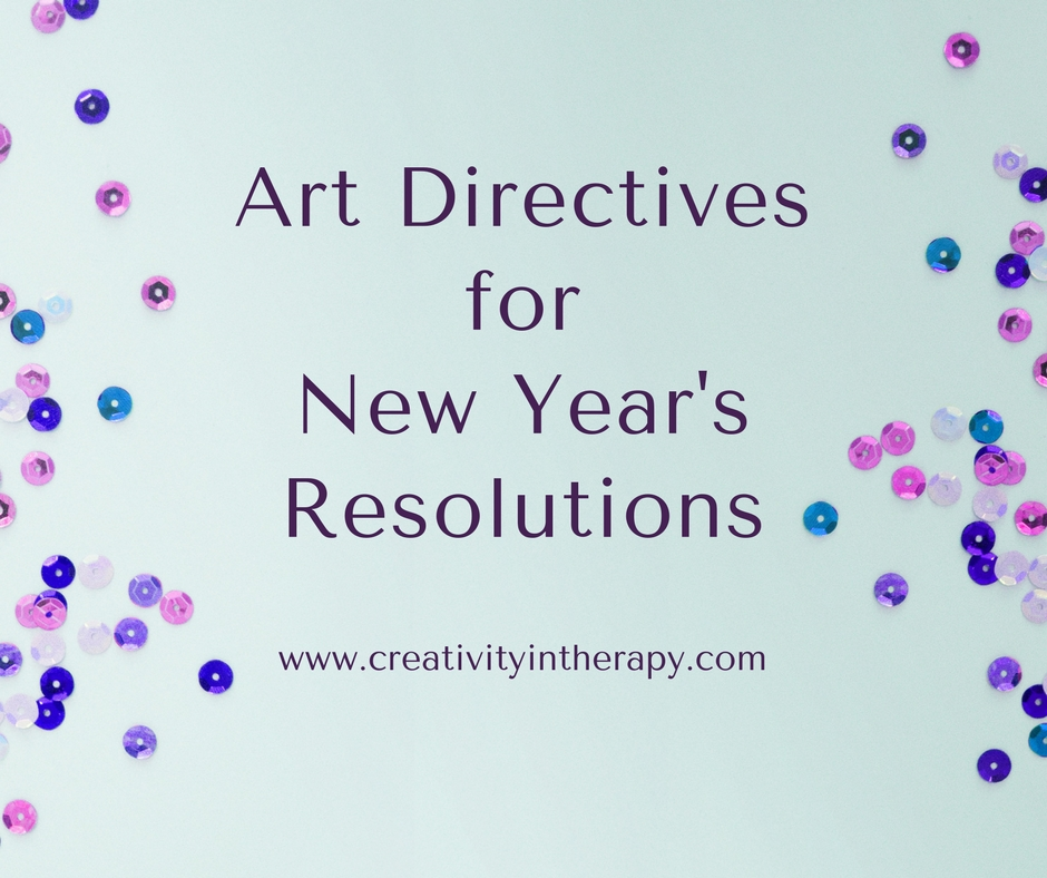 Art Directives for New Year's Resolutions | Creativity in Therapy