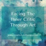 Facing The Inner Critic Through Art