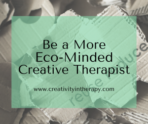Eco-Minded Sustainable Creative Therapist