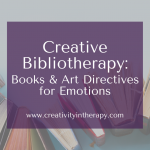 Creative Bibliotherapy: Books and Art Directives for Emotions
