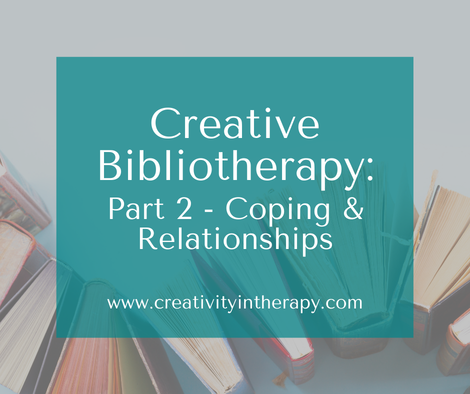 Creative Bibliotherapy Part 2: Art and Books for Healthy Relationships and Coping